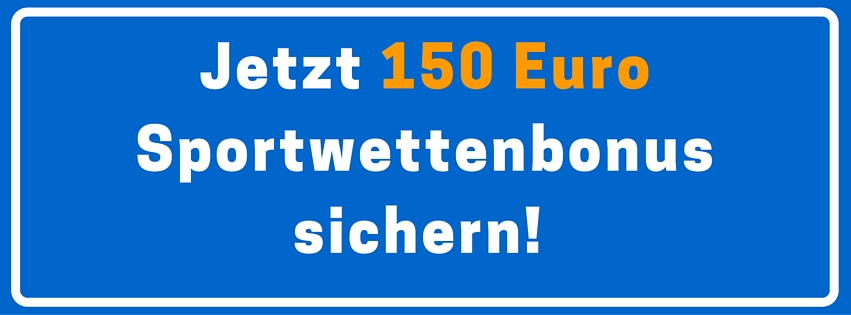 Jetzt 150 Euro Sportwettenbonus sicher!